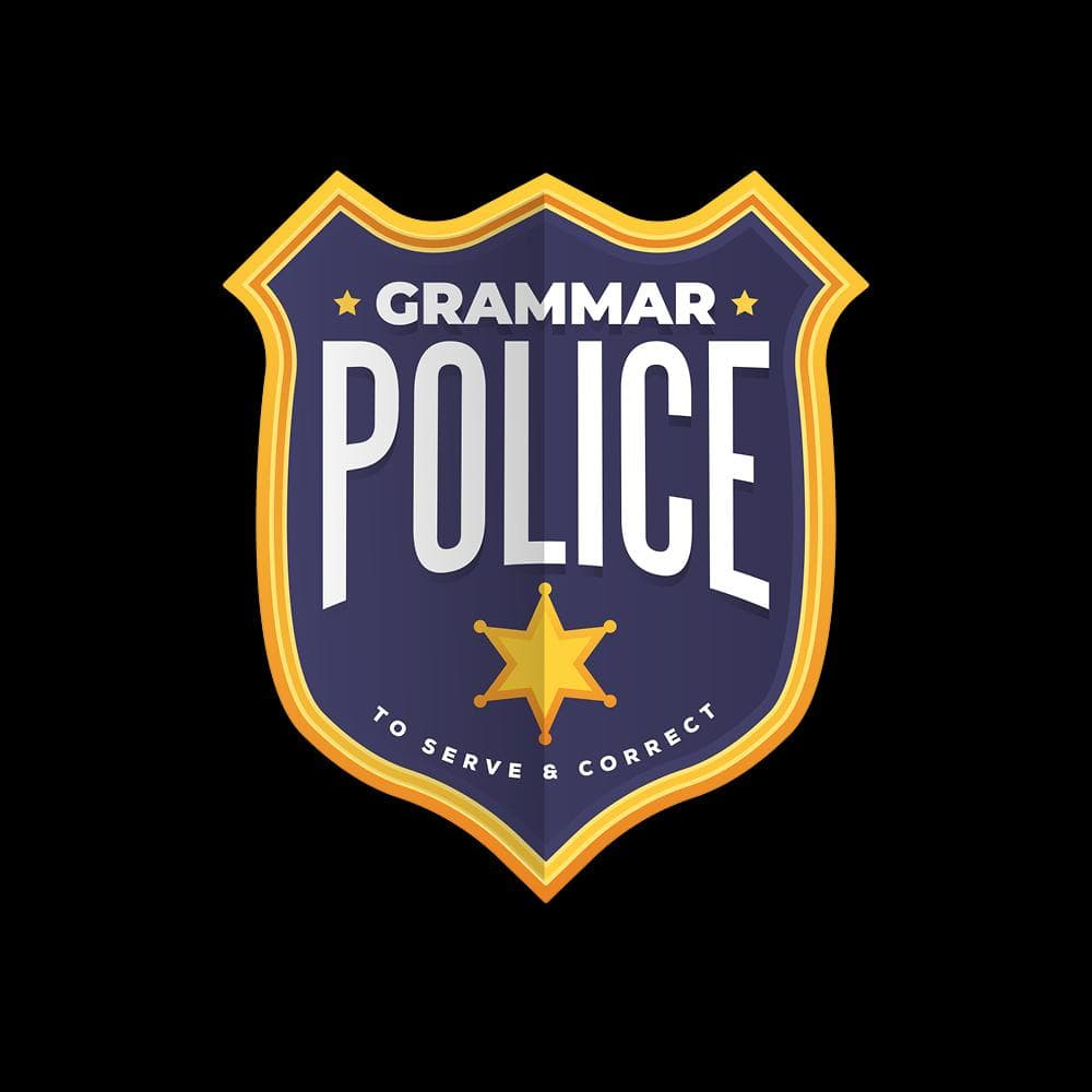 Grammar Police - To serve and correct