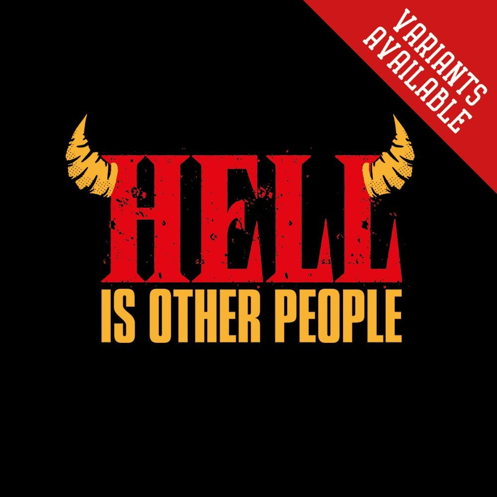Sartre - Hell is Other People Quote