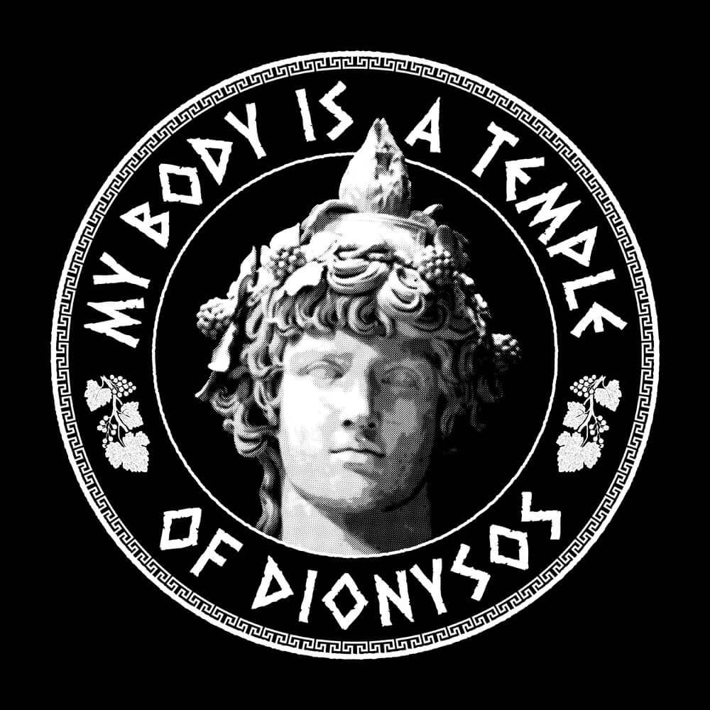 My Body is a Temple of Dionysos