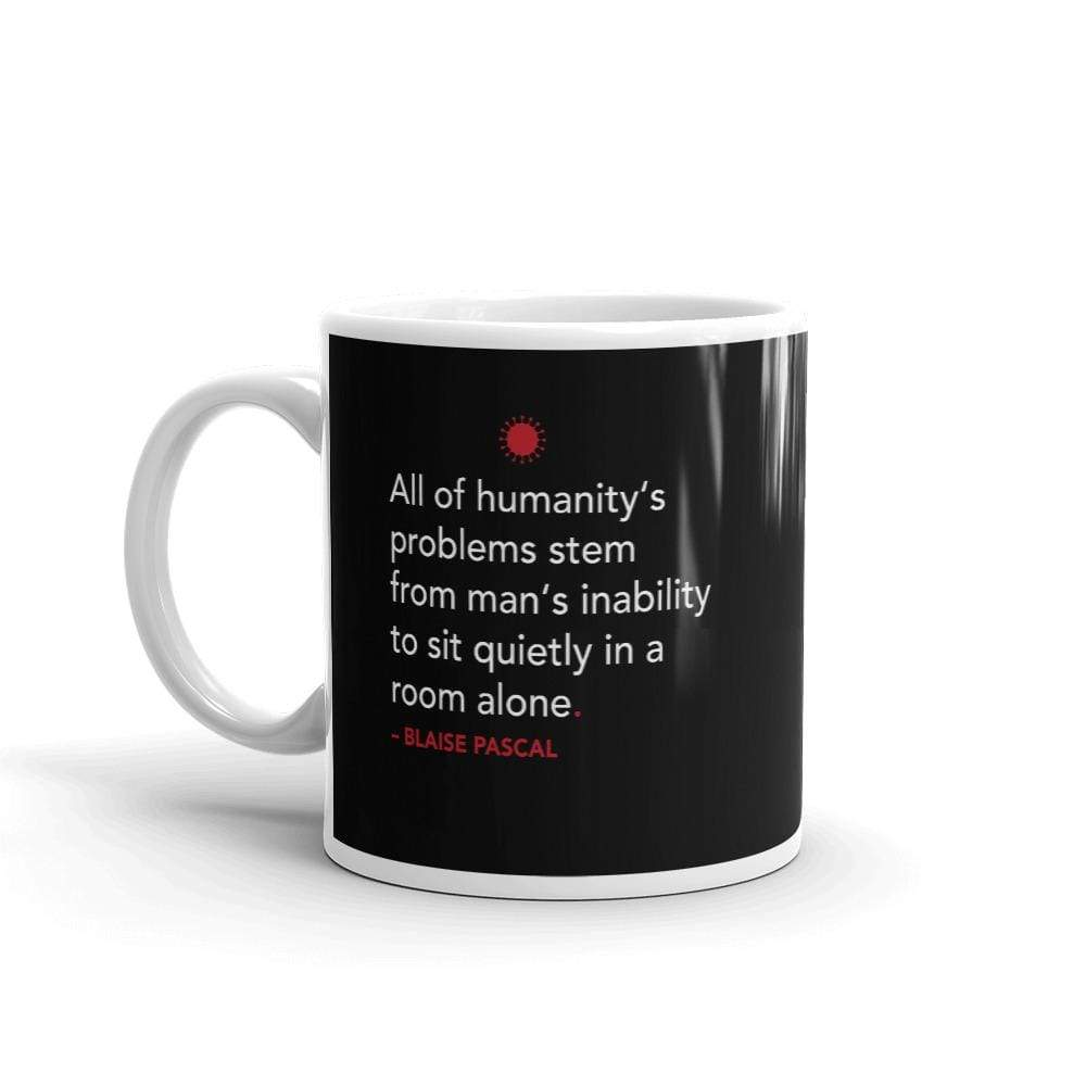 The Philosopher's Shirt All of humanity's problems - Blaise Pascal Quote <br><br>Mug