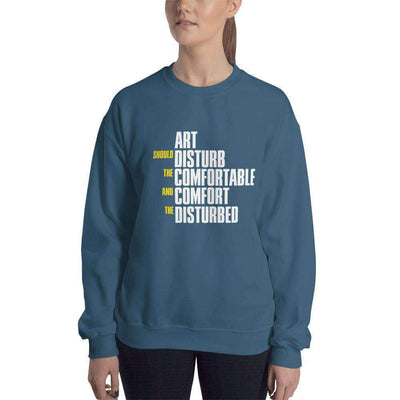 The Philosopher's Shirt Sweatshirt Art Should Disturb The Comfortable And Comfort The Disturbed