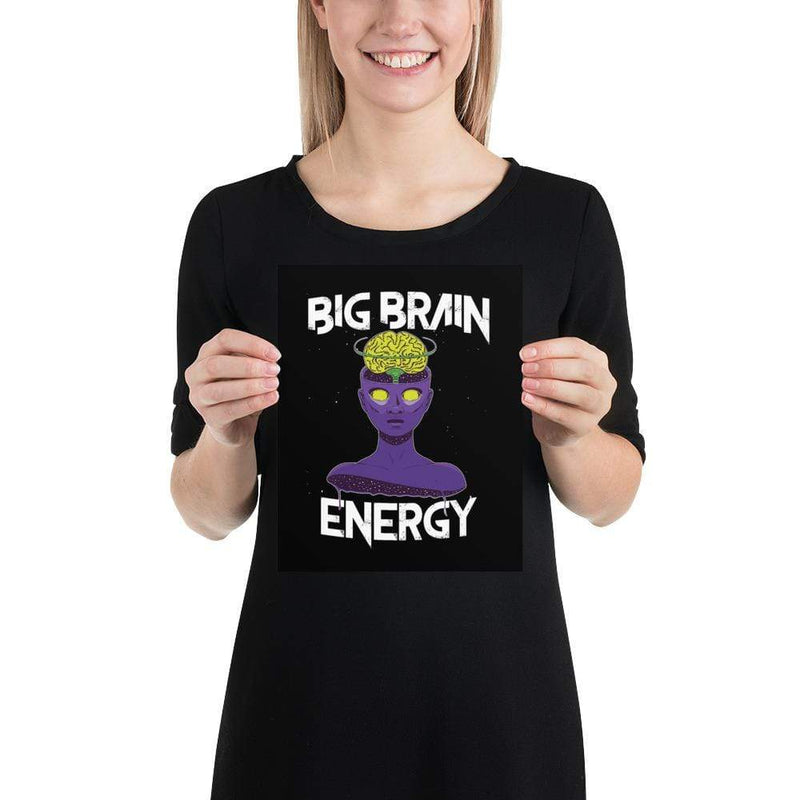 The Philosopher's Shirt Big Brain Energy <br><br>Poster
