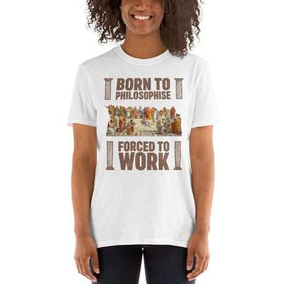 The Philosopher's Shirt Unisex Premium T-Shirt Born To Philosophise - Forced To Work <br><br>Unisex Premium T-Shirt