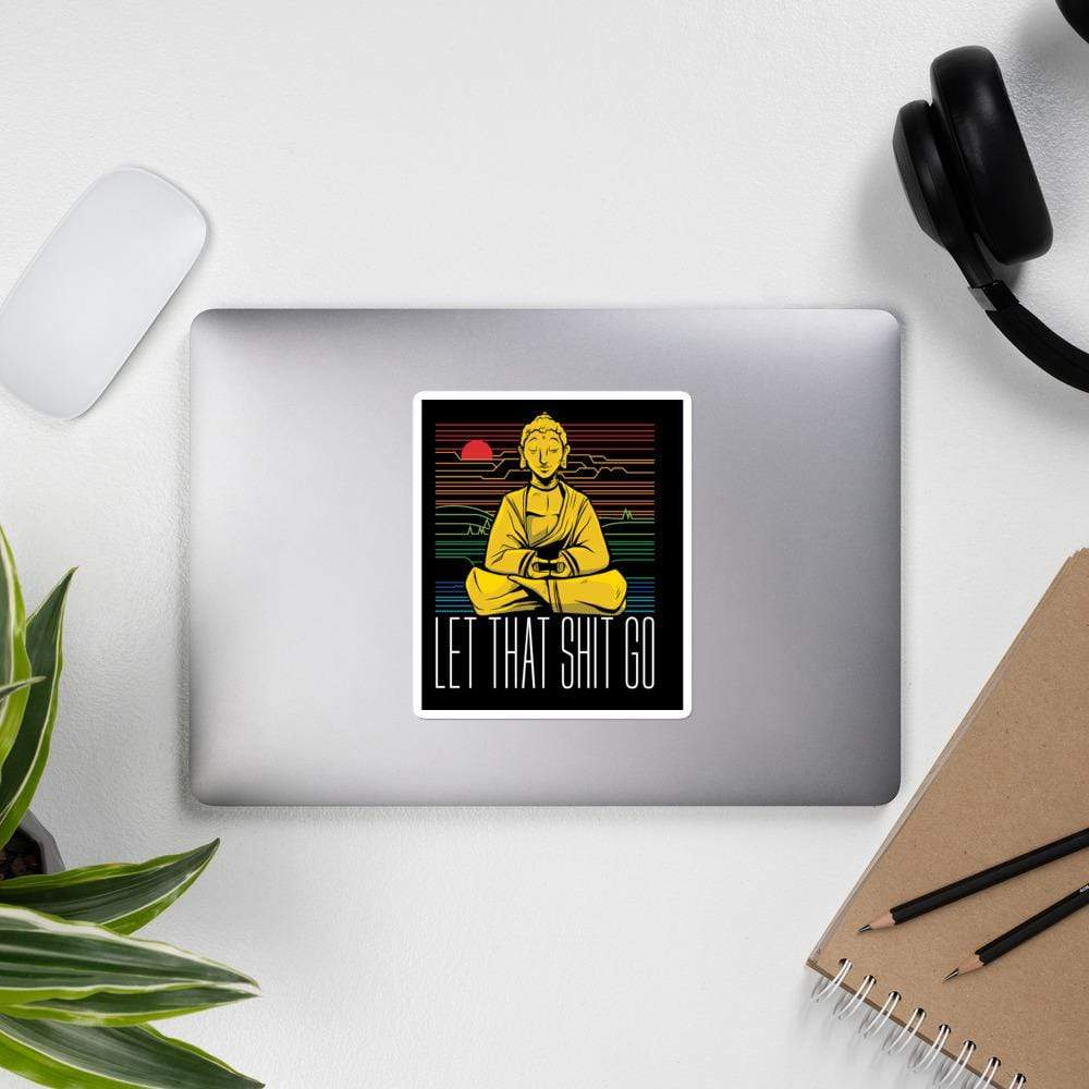 The Philosopher's Shirt Sticker Buddha - Let that shit go <br><br>Sticker