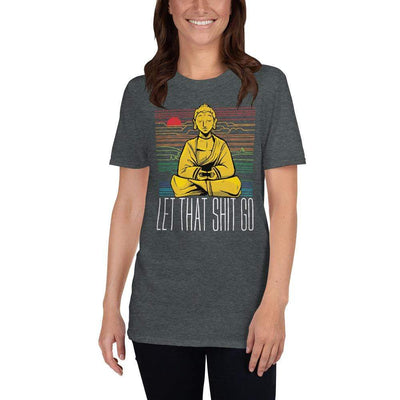 The Philosopher's Shirt Unisex Premium T-Shirt Buddha - Let that shit go <br><br>Unisex Premium T-Shirt