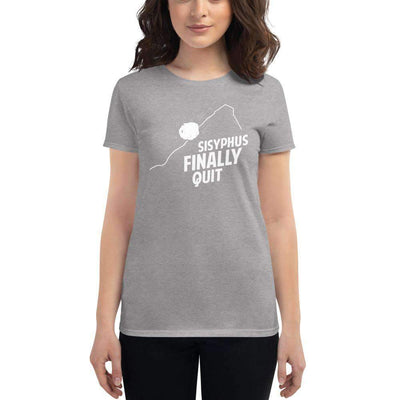The Philosopher's Shirt Women's T-Shirt Camus - Sisyphus Finally Quit