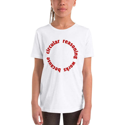 The Philosopher's Shirt Kids Shirt Circular reasoning works <br><br>Kids T-Shirt