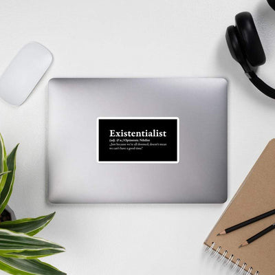 The Philosopher's Shirt Definition of an Existentialist <br><br>Sticker