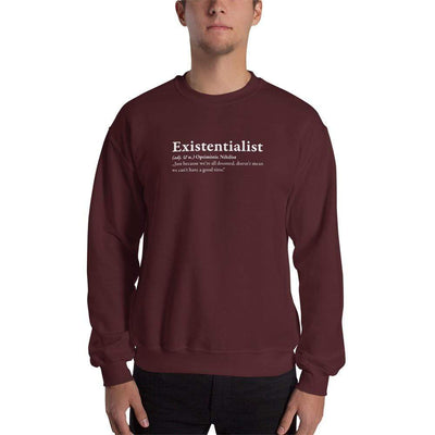 The Philosopher's Shirt Sweatshirt Definition of an Existentialist <br><br>Sweatshirt