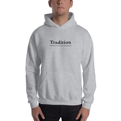 The Philosopher's Shirt Hoodie Definition of Tradition <br><br>Hoodie
