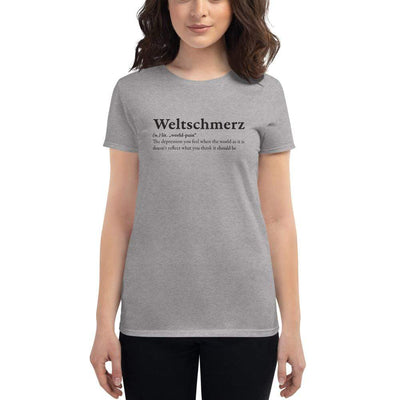 The Philosopher's Shirt Women's T-Shirt Definition of Weltschmerz <br><br>Women's T-Shirt