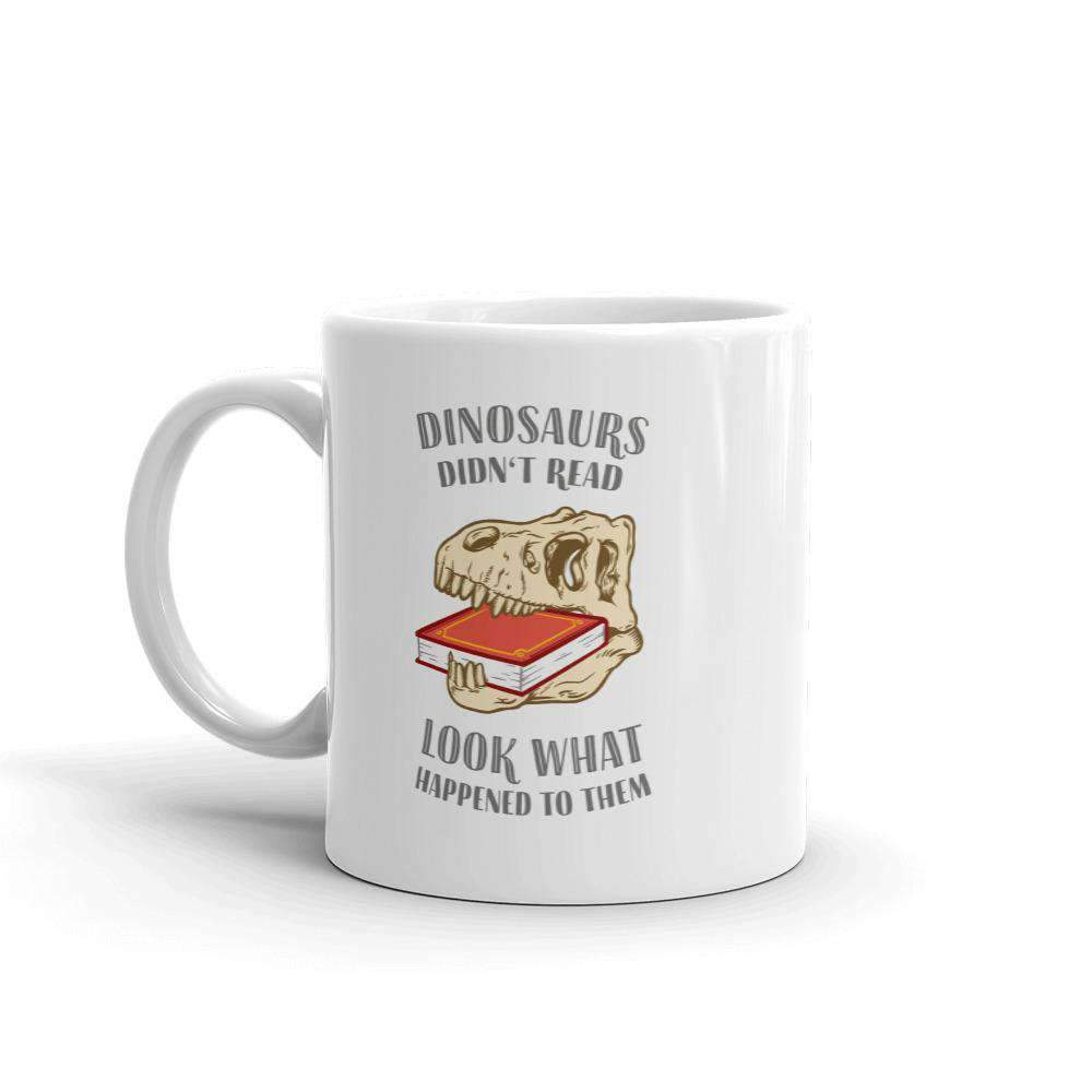 The Philosopher's Shirt Mug Dinosaurs Didn't Read - Look What Happened To Them