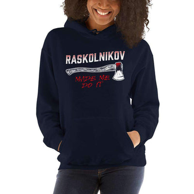 The Philosopher's Shirt Hoodie Dostoevsky - Raskolnikov Made Me Do It