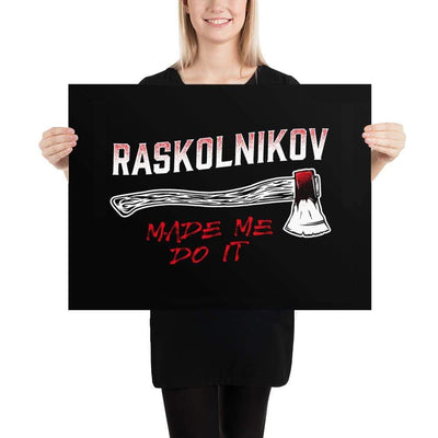 The Philosopher's Shirt Dostoevsky - Raskolnikov Made Me Do It <br><br>Poster