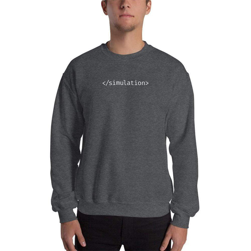 The Philosopher's Shirt End of Simulation <br><br>Sweatshirt