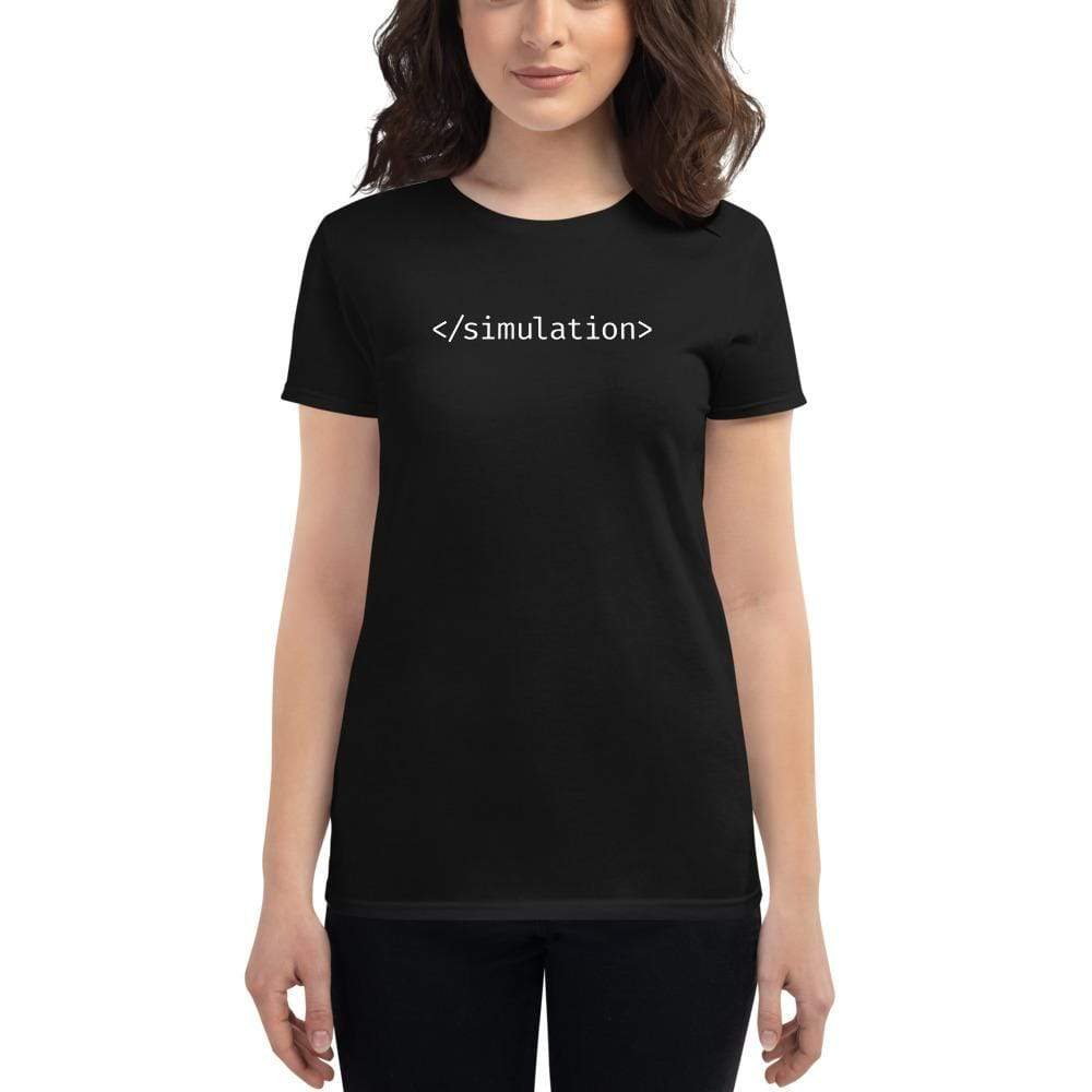 The Philosopher's Shirt Women's T-Shirt End of Simulation <br><br>Women's T-Shirt