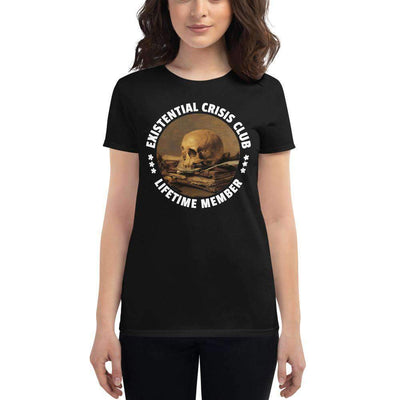 The Philosopher's Shirt Women's T-Shirt Existential Crisis Club - Lifetime Member