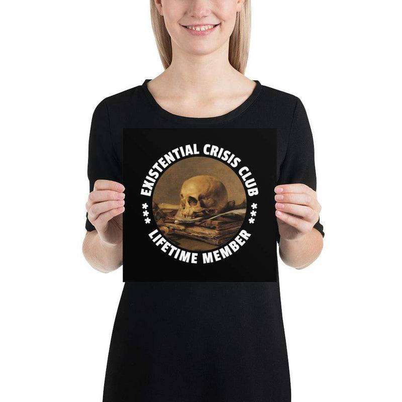 The Philosopher's Shirt Poster Existential Crisis Club - Lifetime Member <br><br>Poster