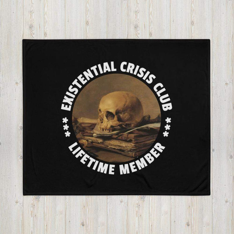 The Philosopher's Shirt Existential Crisis Club - Lifetime Member <br><br>Throw Blanket
