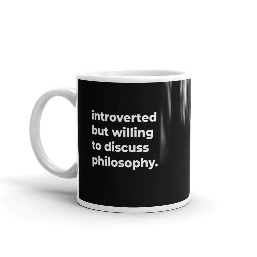 The Philosopher's Shirt Mug introverted but willing to discuss philosophy. <br><br>Mug