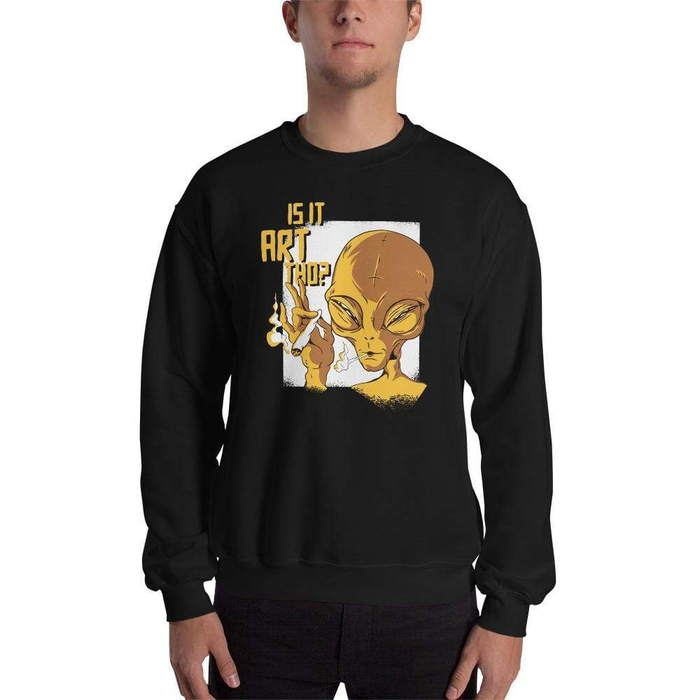 The Philosopher's Shirt Sweatshirt Is it art tho? <br><br>Sweatshirt