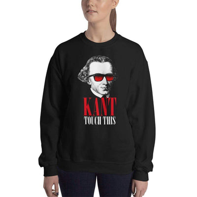 The Philosopher's Shirt Sweatshirt Kant touch this <br><br>Sweatshirt