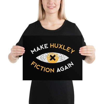 The Philosopher's Shirt Poster Make Huxley Fiction Again Recon Eye <br><br>Poster
