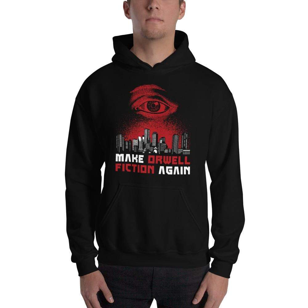 The Philosopher's Shirt Hoodie Make Orwell Fiction Again - Dystopian Version <br><br>Hoodie