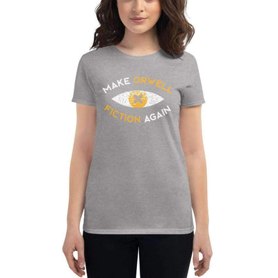 The Philosopher's Shirt Women's T-Shirt Make Orwell Fiction Again Surveillance Eye