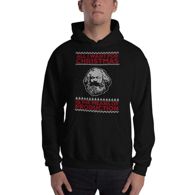 The Philosopher's Shirt Hoodie Marx - All I Want For Christmas Is The Means Of Production <br><br>Hoodie