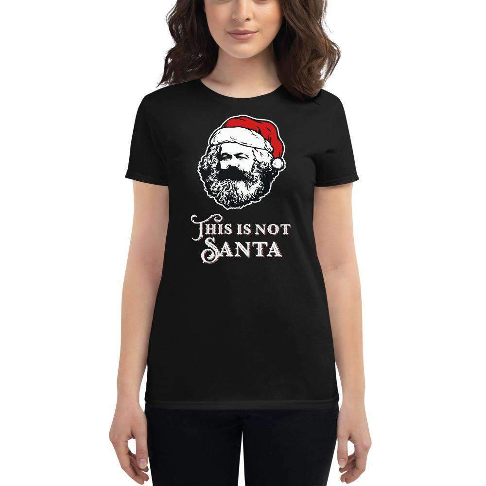 The Philosopher's Shirt Women's T-Shirt Marx - This Is Not Santa