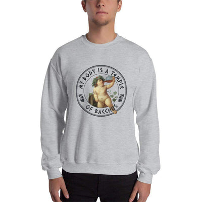 The Philosopher's Shirt Sweatshirt My Body Is A Temple Of Bacchus
