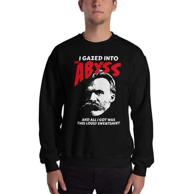 The Philosopher's Shirt Sweatshirt Nietzsche - I Gazed Into The Abyss