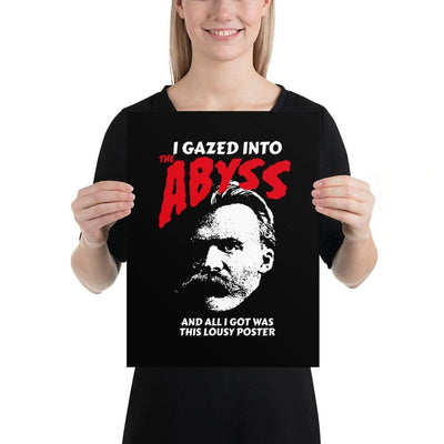 The Philosopher's Shirt Nietzsche - I Gazed Into The Abyss <br><br>Poster