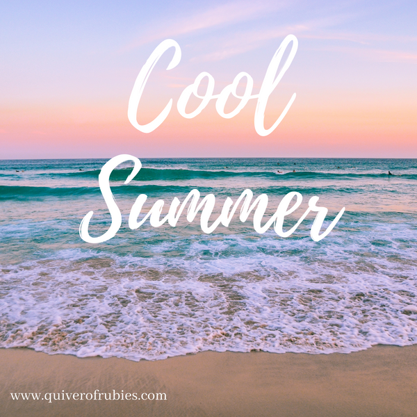 Seasonal Post #4- Cool Summer