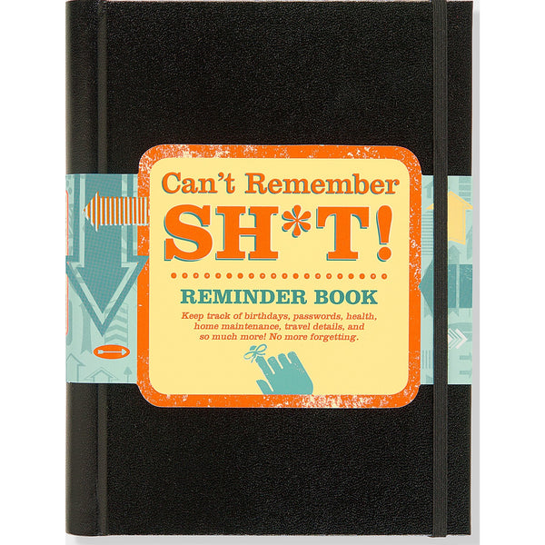 Can't Remember Sh*t -Funny Reminder Book