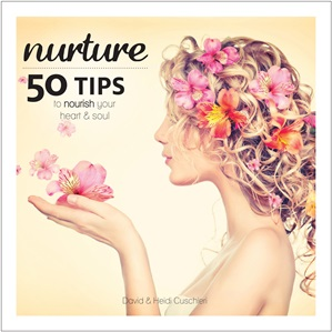 Nurture: 50 Ways To Nourish Your Heart And Soul