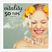 Vitality: 50 Tips To Invigorate Your Heart, Mind, Body And Soul