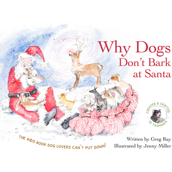 Why Dogs Don't Bark at Santa ~ Book