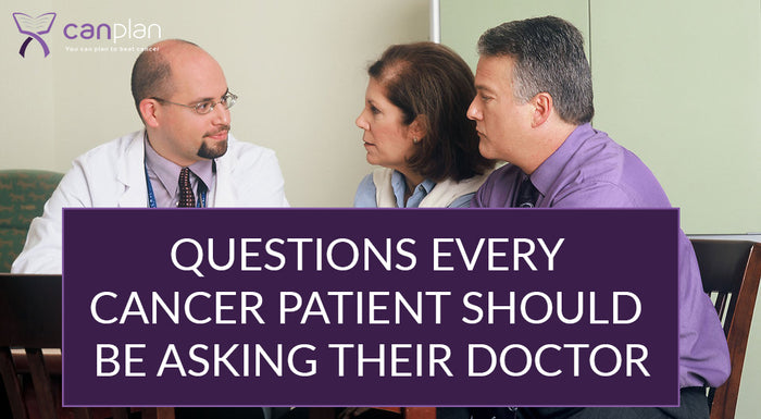 Questions Every Cancer Patient Should Ask Their Doctor