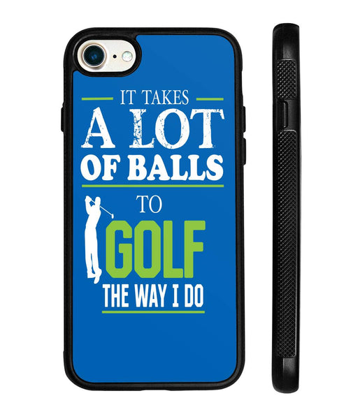 It take A lot Of Balls - Phone Cases