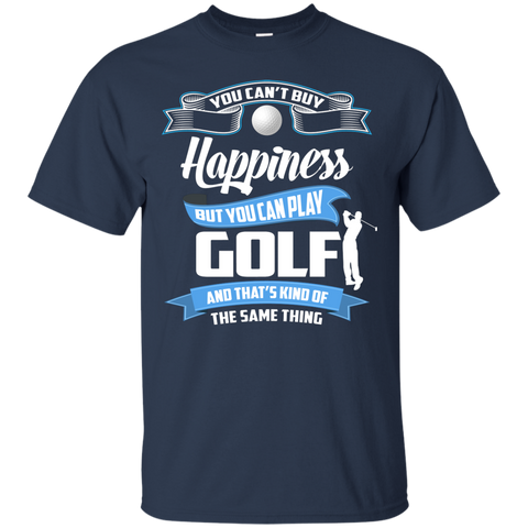You Cant Buy Happiness But You Can Play Golf Golf Tshirt