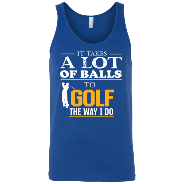 It Takes A lot Of Balls To Golf The Way I Do Funny Golf Tank Top