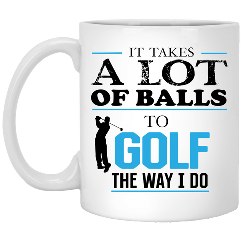 It Takes A lot Of Balls  Golf Mug Blue