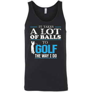 It Takes A lot Of Balls To Golf The Way I Do Funny Golf Tank Top - Blue Letters