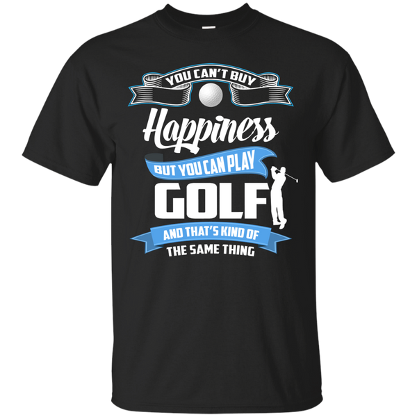 You Cant Buy Happiness -Ultra Cotton Golf  T-Shirt