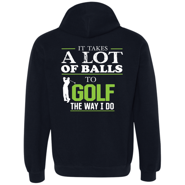 It Takes A lot Of Balls To Golf The Way I Do - Print On Back - Heavyweight Pullover Fleece Sweatshirt