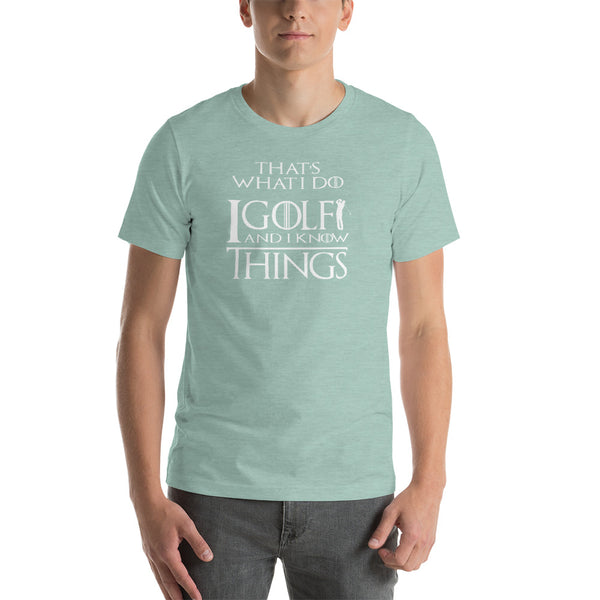 I Golf And I Know Things -  Funny Golf T-shirt