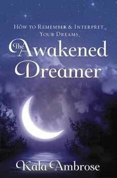 Awakened Dreamer by Kala Ambrose