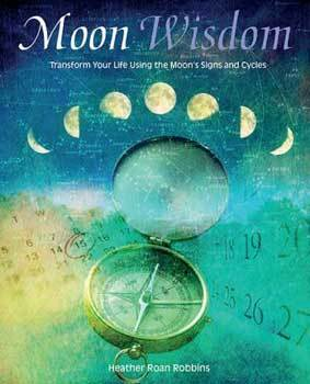 Moon Wisdom by Heather Roan Robbins
